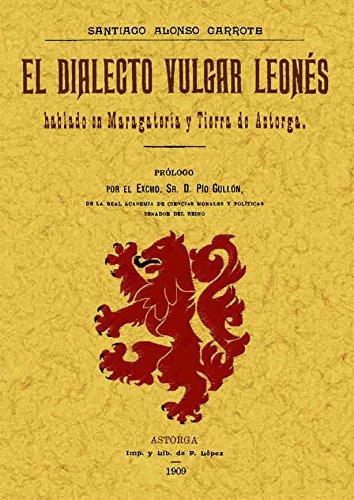 9788497619875: El dialecto vulgar leones hablado en maragateria y tierra de Astorga
