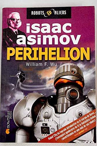 Perihelion (Robot & Aliens) (Spanish Edition) (8497630483) by William F. Wu