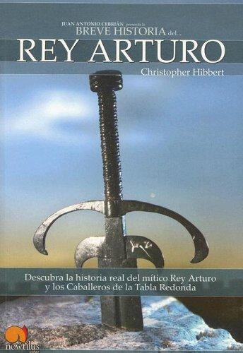 9788497631426: Breve historia del Rey Arturo: Descubra las hazañas del héroe real en las que se basa la leyenda del Rey Arturo y los Caballeros de la Tabla Redonda