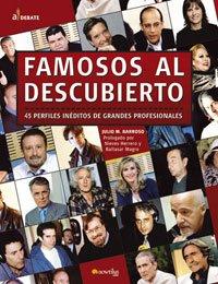 9788497631457: Famosos Al Descubierto/famous People Uncovered: 44 Perfiles Ineditos De Grandes Profesionales (A Debate) (Spanish Edition)