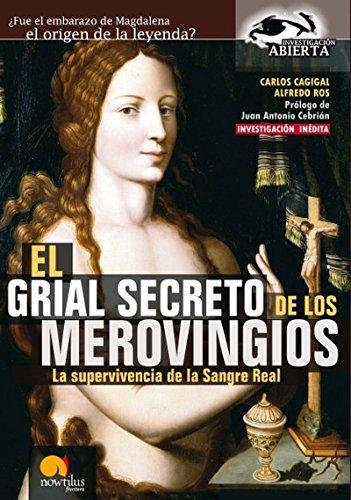 9788497632089: El Grial Secreto de los Merovingios.: La supervivencia de la Sangre Real (Investigación Abierta)