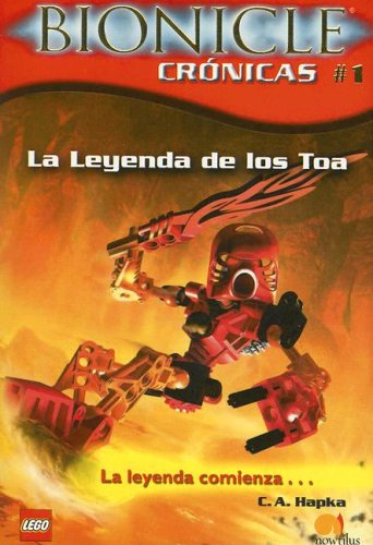 9788497632584: 1: La Leyenda De Los Toa / Tale of the Toa (Bionicle) (Spanish Edition)