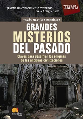 9788497633437: Grandes misterios del pasado: Claves para descifrar los enigmas de las antiguas civilizaciones (Investigación Abierta)