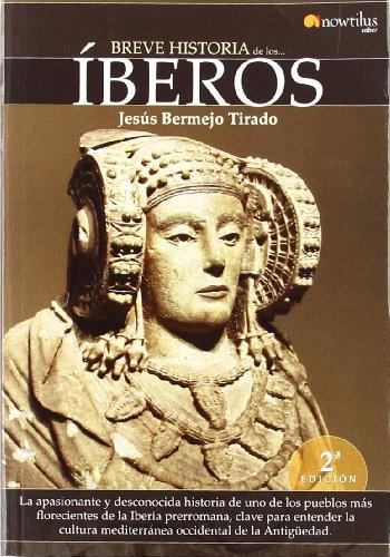9788497633536: Breve historia de los íberos: La apasionante y desconocida historia de uno de los pueblos más florecientes de la Iberia prerromana, clave para ... mediterránea occidental de la Antigüedad