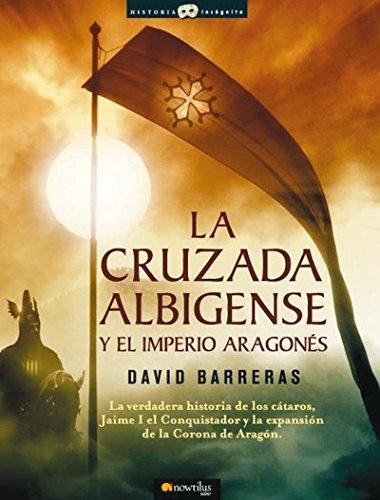 9788497633666: La cruzada Albigense y el Imperio Aragones (The Albigensian Crusade and the Aragonese Empire)