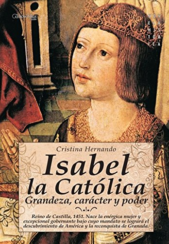 9788497633963: Isabel la catolica: Grandeza, caracter y poder (Isabelle the Catholic: Grandeur, Character and Power)