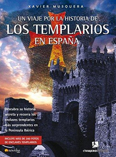 9788497634083: Un viaje por la historia de los templarios en Espa