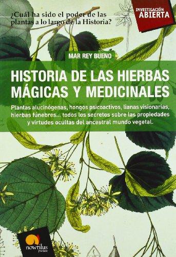 Historia de las Hierbas Magicas y Medicinales (Spanish Edition) - Mar Rey Bueno