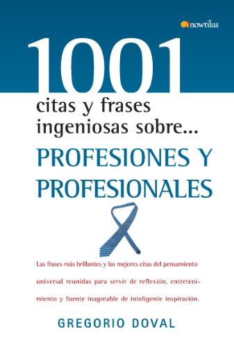 9788497634366: Profesiones y profesionales (1001 Citas Y Frases Ingeniosas Sobre/ 1001 Clever Quotes and Phrases About) (Spanish Edition)