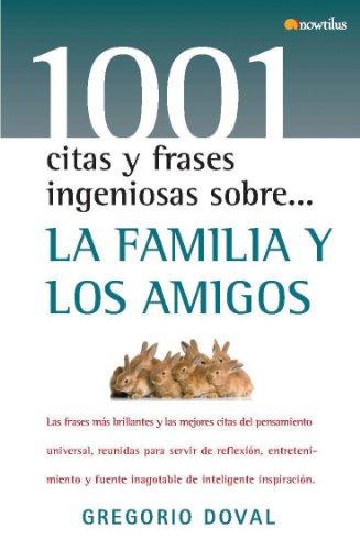 La familia y los amigos (1001 Citas: Gregorio Doval
