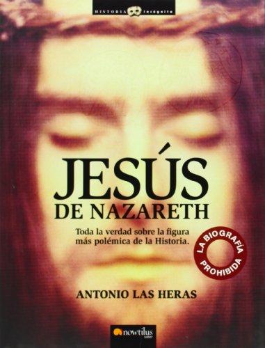 Jesús de Nazareth. La biografía prohibida . - Las Heras Padovani, Antonio