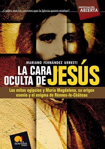 9788497634625: La Cara Oculta De Jesús (Investigación Abierta)