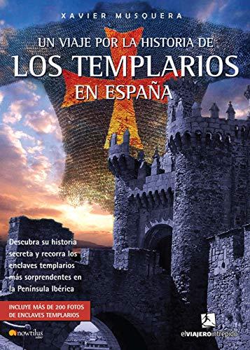 9788497634632: Un viaje por la historia de los templarios en España (Spanish Edition)