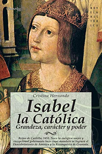9788497634687: Isabel la Católica (Novela Histórica)