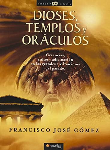 9788497634779: Dioses, Templos Y Oráculos (Historia Incógnita)