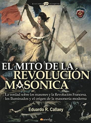 9788497634786: El Mito De La Revolución Masónica (Historia Incógnita)