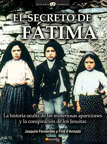 9788497634809: El Secreto De Fa¡tima (Historia Incognita Series) (Spanish Edition)