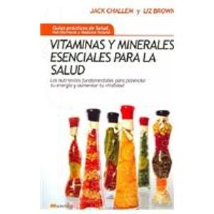 9788497635066: Vitaminas y minerales esenciales para la salud: Los Nutrientes Fundamentales Para Potenciar Tu Energía Y Aumentar Tu Vitalidad (Spanish Edition)