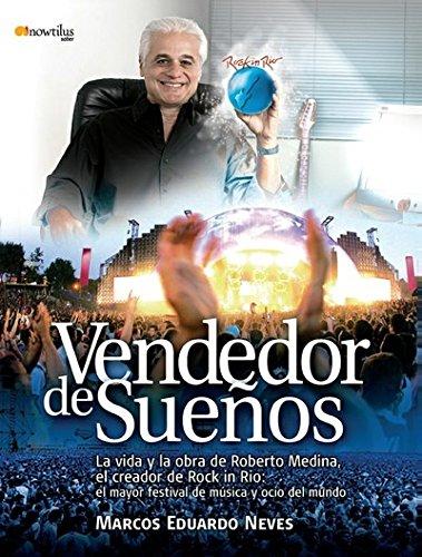 9788497635431: Vendedor de Sueños: La vida y la obra de Roberto Medina, el creador de Rock In Rio. El mayor festival de música y ocio del mundo. (A Debate)
