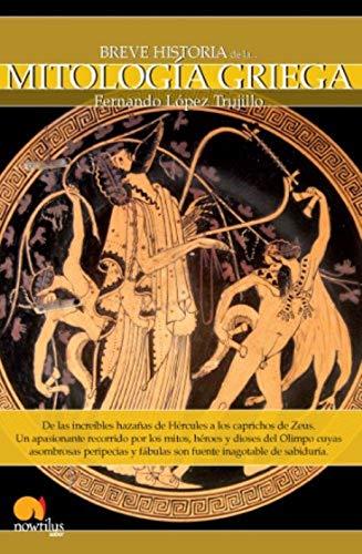 Breve Historia de la Mitologia Griega (Breve historia/ Brief History) (Spanish Edition): Fernando ...