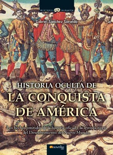 9788497635486: Historia oculta de la Conquista de America (Historia Incognita/ Unknown History) (Spanish Edition)