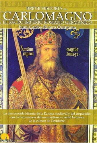 Breve Historia de Carlomagno y el Sacro: Juan Carlos Rivera