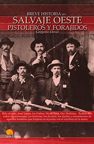 9788497635738: Breve Historia del Salvaje oeste. Pistoleros y forajidos (Breve Historia/ Brief History) (Spanish Edition)