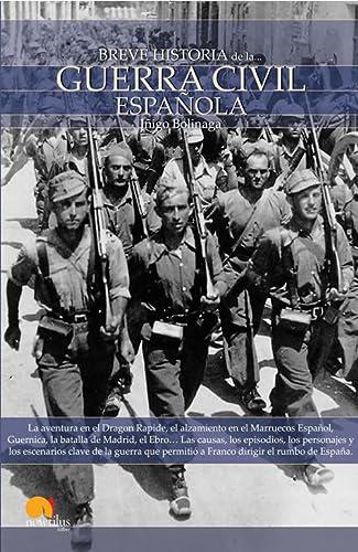 9788497635790: Breve historia de la Guerra Civil Española: La aventura en el Dragon Rapide, el alzamiento en el Marruecos Español, Guernica, la batalla de Madrid, el ... permitió a Franco dirigir el rumbo de España.