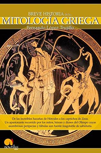 9788497635929: Breve Historia de la Mitología Griega: De las increíbles hazañas de Hércules a los caprichos de Zeus. Un apasionante recorrido por los mitos, héroes y ... y fábulas son fuente inagotable de sabiduría.