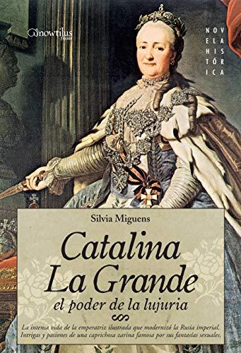 9788497636070: Catalina la Grande, El Poder de la Lujuria (Novela Historica) (Spanish Edition)