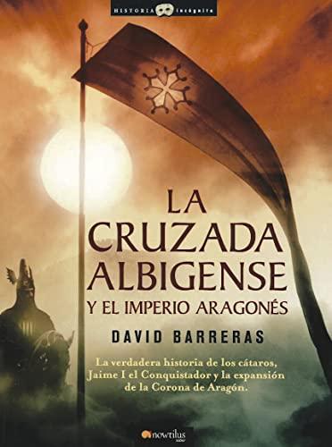 9788497636278: La cruzada Albigense y el Imperio Aragonés (Historia Incognita) (Spanish Edition)