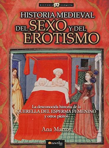9788497636353: Historia Medieval Del Sexo Y Del Erotismo (Historia Incógnita)