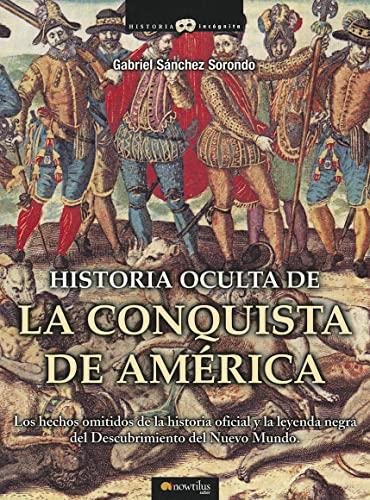 9788497636360: Historia oculta de la Conquista de America (Spanish Edition)