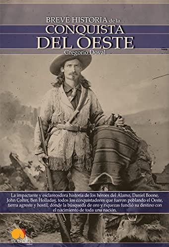 9788497636582: Breve historia de la Conquista del Oeste (Spanish Edition)