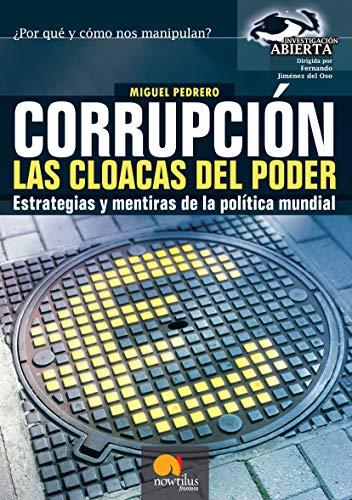 Corrupción, Las Cloacas del Poder (Spanish Edition): Pedrero, Miguel