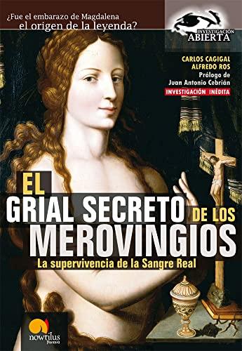 9788497636865: El Grial Secreto de los Merovingios: La supervivencia de la Sangre Real (Investigación Abierta)