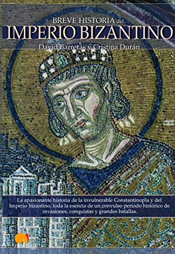 Breve Historia del imperio Bizantino / Brief History of the Byzantine Empire: Barreras, David
