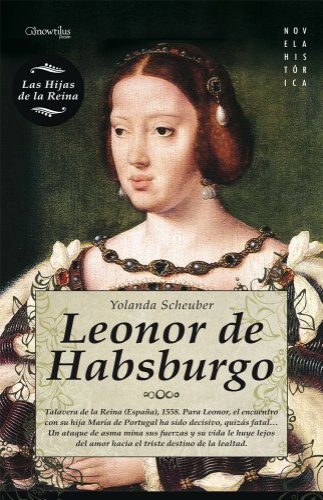 9788497637145: Leonor de Habsburgo (Novela Hist�rica)