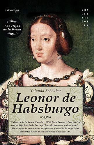9788497637169: Leonor de Habsburgo (Novela Histórica)