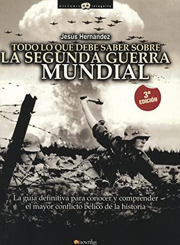 9788497637343: Todo lo que debe saber sobre la Segunda Guerra Mundial (Historia Incógnita)
