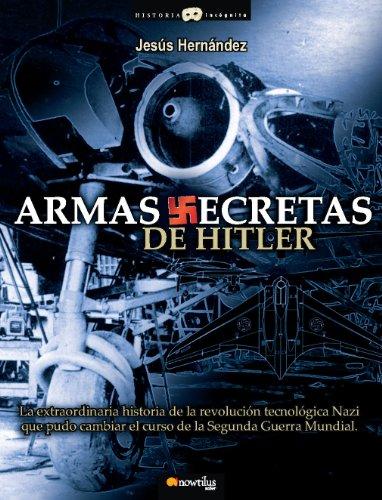 9788497637503: Armas secretas de Hitler/ Hitler's Secret Weapons (Historia Incognita/ Unknown History) (Spanish Edition)