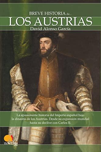 9788497637596: Breve historia de los Austrias: La apasionante historia del Imperio español bajo la dinastía de los Austrias. Desde su expansión mundial hasta su declive con Carlos II.