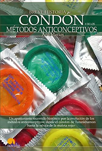Breve Historia del condon y de los metodos anticonceptivos / A Brief History of the Condom and...