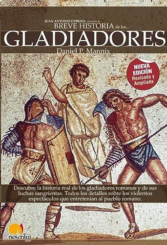 9788497638487: Breve Historia de los Gladiadores (Breve historia de los.../ Brief History of ...) (Spanish Edition)