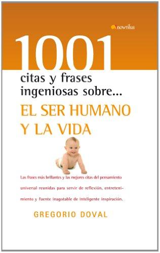 9788497638920: El ser humano y la vida (1001 citas y frases ingeniosas)