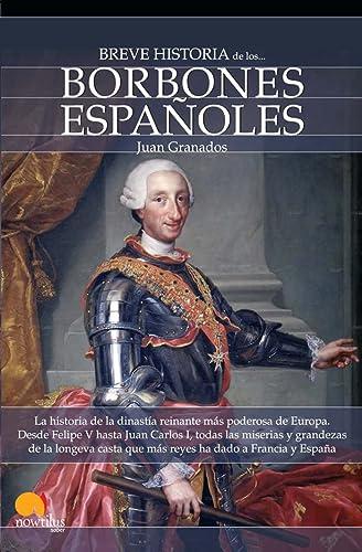 9788497639422: Breve historia de los Borbones espanoles / A Brief History of the House of Bourbon (Breve Historia / Brief History) (Spanish Edition)