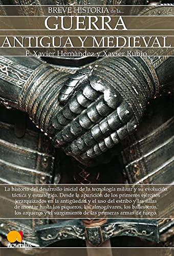 9788497639743: Breve historia de la guerra antigua y medieval