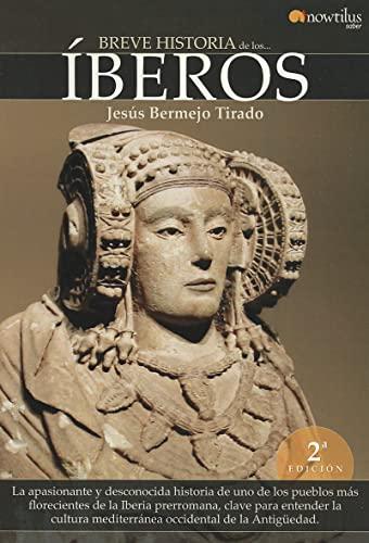9788497639767: Breve historia de los íberos: La apasionante y desconocida historia de uno de los pueblos más florecientes de la Iberia prerromana, clave para ... mediterránea occidental de la Antigüedad