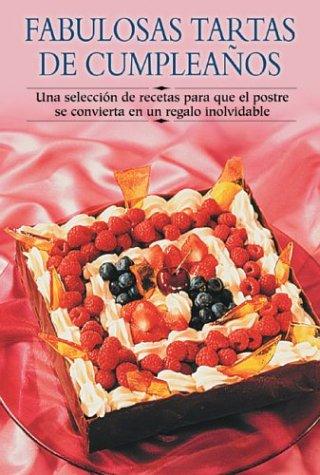 9788497640770: Fabulosas Tartas De Cumpleanos / Fabulous Birthday Cakes: Una Seleccion De Recetas Para Que El Postre Se Convierta En Un Regalo Inolvidable / A ... Dessert will Turn into an Unforgettable Gift