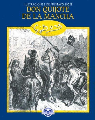 Don Quijote de La Mancha - Ilustraciones de Gustavo Dore: Miguel De Cervantes & Gustavo Dore